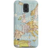 I do believe it's time for another adventure - Europe Samsung Galaxy Case/Skin