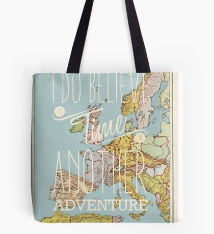 I do believe it's time for another adventure - Europe Tote Bag