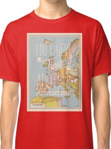 I do believe it's time for another adventure - Europe Classic T-Shirt