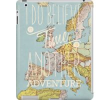 I do believe it's time for another adventure - Europe iPad Case/Skin