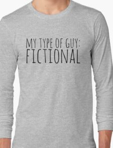 my type of guy: fictional Long Sleeve T-Shirt