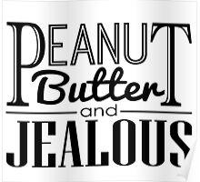 Peanut Butter & Jealous Poster