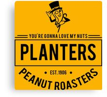You're Gonna Love My Nuts Canvas Print