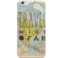 Travel Wide & Far - North America iPhone Case/Skin