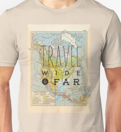 Travel Wide & Far - North America Unisex T-Shirt