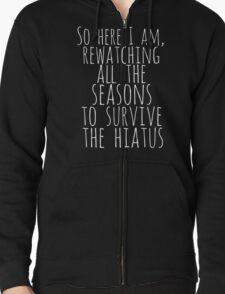 so here i am, rewatching all the seasons to survive the hiatus (white) Zipped Hoodie