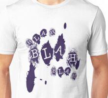 Blah Blah Blah Unisex T-Shirt