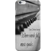 Where Words Fail Music Speaks iPhone Case/Skin