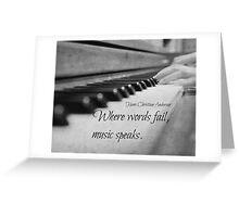 Where Words Fail Music Speaks Greeting Card