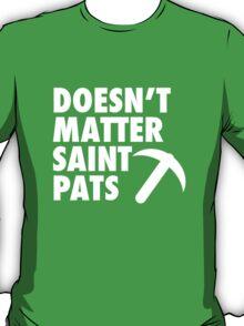 Doesn't Matter Saint Pats T-Shirt