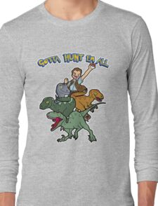 Gotta Hunt Em All Long Sleeve T-Shirt