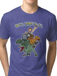 Gotta Hunt Em All Tri-blend T-Shirt