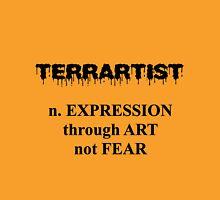TerArtIst - Expression through Art not Fear Unisex T-Shirt