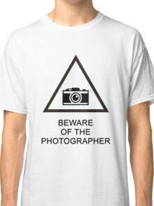Beware of the Photographer Classic T-Shirt