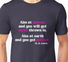Aim at Heaven and you will get Earth Thrown in Unisex T-Shirt