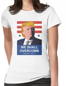 We Shall Overcomb Donald Trump 2016 Womens Fitted T-Shirt