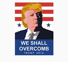 We Shall Overcomb Donald Trump 2016 Unisex T-Shirt