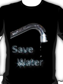 Save water - dripping tap T-Shirt