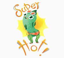 Super Hot! Unisex T-Shirt