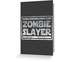Zombie Slayer Greeting Card