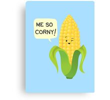 So Corny! Canvas Print
