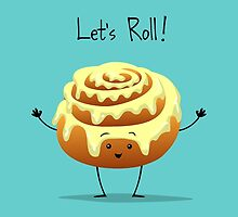 Let's Roll! by AnishaCreations