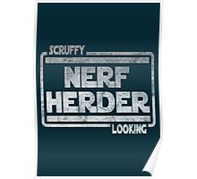 Scruffy Looking Nerf Herder Poster