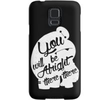 There there Samsung Galaxy Case/Skin