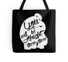 There there Tote Bag