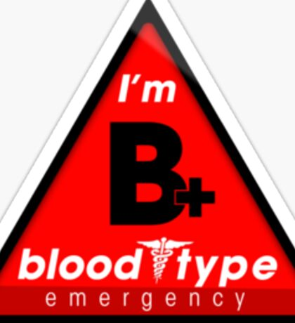 B+ blood type information / stay safe, I suggest application to helmets Sticker