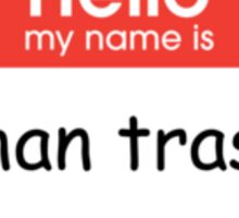 Hello My Name is Phan Trash Sticker