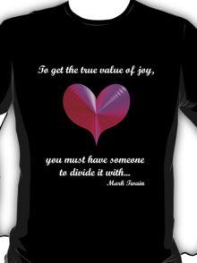 'The True Value of Joy...' T-Shirt