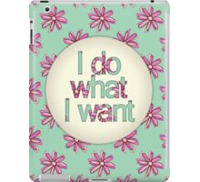 I do what I want iPad Case/Skin