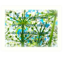 I am unlimited in my ability to create GOOD in my life Art Print