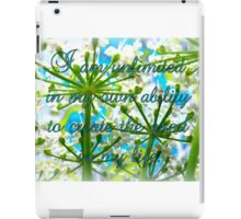 I am unlimited in my ability to create GOOD in my life iPad Case/Skin