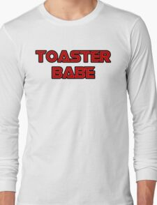 Toaster Babe Long Sleeve T-Shirt