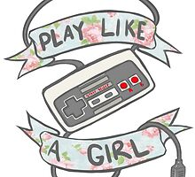 Play Like A Girl!  by NoroToTheBoro