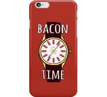 It's BACON TIME all the  TIME!! iPhone Case/Skin