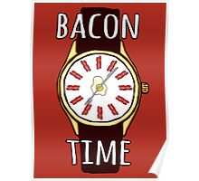 It's BACON TIME all the  TIME!! Poster