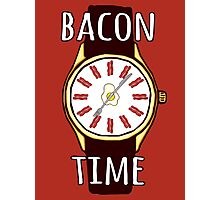 It's BACON TIME all the  TIME!! Photographic Print