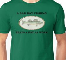 A bad day fishing.... T-Shirt