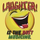 Laughter is the Best Medicine by Mark Sellers