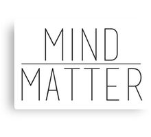 Mind Over Matter Canvas Print