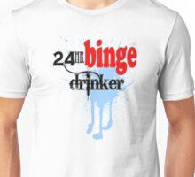 24 Hour Binge Drinker Unisex T-Shirt