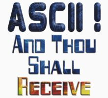 ASCII And Thou Shall Receive by Mark Sellers