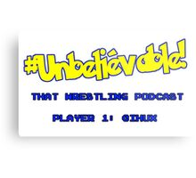 #Unbelievable! That Wrestling Podcast Tee - Huxy Metal Print