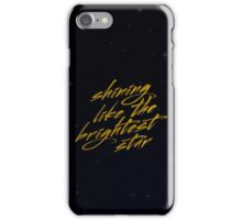Shining Like The Brightest Star #2 iPhone Case/Skin