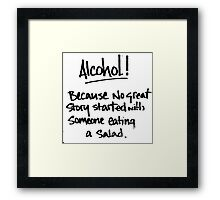 Alcohol.... Salad! T Shirts, Stickers and Other Gifts Framed Print