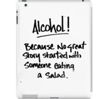 Alcohol.... Salad! T Shirts, Stickers and Other Gifts iPad Case/Skin