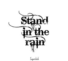 Stand in the Rain- Superchick by Tahliah